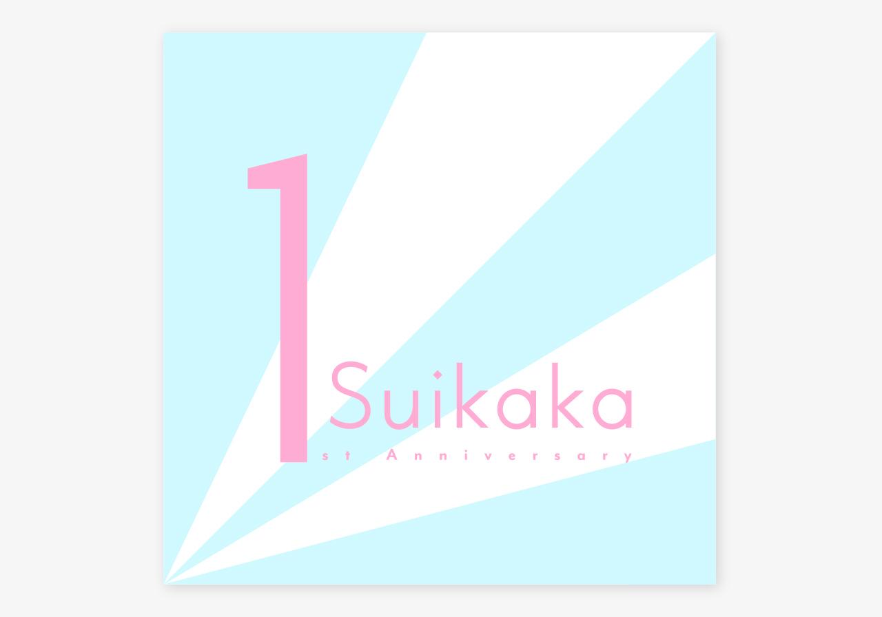 Suikaka 1st Anniversary